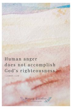 For human anger does not accomplish God's righteousness, James 1:20, Mercy Creates, Bible Verses about anger, Determining what is just according to the Bible, Human anger compared to God's anger, God's wrath and anger, Verses about God's righteousness, Verses about man's depravity #MercyCreates #BibleVerse #christianart #Scripture #Scriptures #Bible #BibleStudy #BibleVerses #BibleQuotes #GodsWord #Christianity #WatercolorScripture #VerseArt #BibleArt #ScriptureArt #FaithArt Bible Verses About Anger, Encouraging Bible Verses, Scripture Art, Bible Art, Bible Quotes, Scriptures, James 1, Righteousness, Word Art