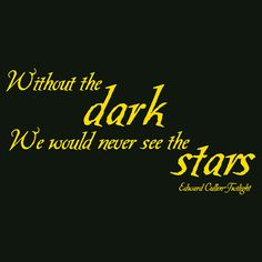 Twilight Quote Without the dark we would never by WallStickums, $46.00
