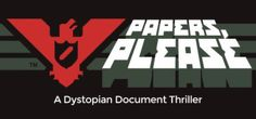 Papers, Please- In spite of simply being a game in which you play as an immigration inspector checking people's passports, it somehow manages to deliver an exceedingly deep, thought-provoking experience and is well worth playing.