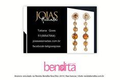 DICA BENDITA DE MODA Toda mulher ama joias. Conheça a linha criada pela designer Tati GoesJoias. Um presente especial e eterno! Confira mais em www.joiasassinadas.com.br