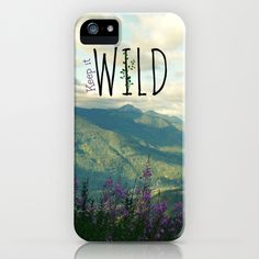 Keep It Wild iPhone & iPod Case by RDelean - $35.00
