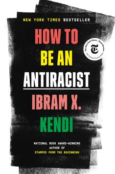 Buy How to Be an Antiracist by Ibram X. Kendi and Read this Book on Kobo's Free Apps. Discover Kobo's Vast Collection of Ebooks and Audiobooks Today - Over 4 Million Titles! New Books, Good Books, Best Books To Read, Book Club Books, Book Nerd, Hunger Games Novel, Kindle, Believe, National Book Award