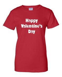 a3c2cb1b6 Items similar to Happy Valentine's Day T-shirt, Valentine Gift, Idea For  Her, Anniversary, Funny Tee on Etsy