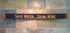 Wine Barrel Stave Sign  Save Water... Drink Wine by CorkToBarrel, $42.00