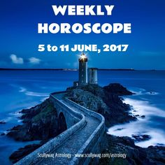 Weekly Horoscope for June 5th to 11th 2017. Astrology forecast for all zodiac signs for 5 to 11 June 2017.