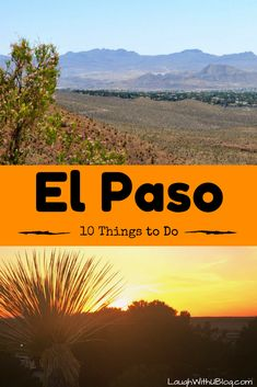 Breathtaking views, fun attractions, history, BOOTS, food and so much more: 10 Things to Do in El Paso, TX.