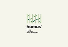 Homus is an initiative that aims to make the prison a better place while engaging in a project, where as a breeding ground can men grow, mature and become productive, thanks to the realization of vertical gardens.