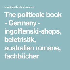 The politicale book - Germany - ingolflenski-shops, beletristik, australien romane, fachbücher