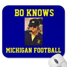 Website for this imageBo, BO KNOWS, MICHIGAN FOOTBALL Mouse Pad by BigMeiszazzle.comFull-size image  400 × 400 (Same sizex larger), 31KB  Search by image  Type