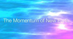 The Momentum of New Earth: December 2014 Gateways http://www.sandrawalter.com/december-update-increasing-momentum/