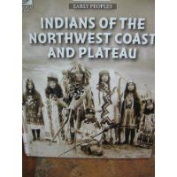 Indians of the Northwest Coast and Plateau by World Book