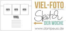 Viel-Foto #dpSketchDerWoche von www.danipeuss.de | Jeden Donnerstag ein neuer Viel-Foto-Sketch für eure Scrapbooking Layouts