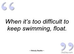 when-its-too-difficult-to-keep-swimming-melody-beattie.jpg (480×350)