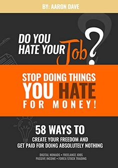 Do You Hate Your Job: Stop Doing Things You Hate for Money: 58 Ways to Get The Freedom to Live and Work from Anywhere in The World At Home Workout Plan, At Home Workouts, New Things To Learn, Cool Things To Buy, Some Love Quotes, Hating Your Job, Cool Gadgets To Buy, Easy Food To Make, Dog Food Recipes