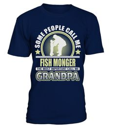 # CALL ME GRANDPA FISH MONGER JOB SHIRTS .  CALL ME GRANDPA FISH MONGER JOB SHIRTS. IF YOU PROUD YOUR JOB, THIS SHIRT MAKES A GREAT GIFT FOR YOU AND YOUR GRANDPA ON THE SPECIAL DAY.---FISH MONGER T-SHIRTS, FISH MONGER JOB SHIRTS, FISH MONGER JOB T SHIRTS, FISH MONGER TEES, FISH MONGER HOODIES, FISH MONGER LONG SLEEVE, FISH MONGER FUNNY SHIRTS, FISH MONGER JOB, FISH MONGER HUSBAND, FISH MONGER GRANDMA, FISH MONGER LOVERS, FISH MONGER PAPA, FISH MONGER LADY, FISH MONGER GRANDPA, FISH MONGER…