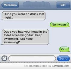 Dude you were drunk last night. Dude you were drunk last night. Very Funny Texts, Funny Drunk Texts, Funny Text Memes, Text Jokes, Drunk Humor, Funny Relatable Memes, Haha Funny, Stupid Funny Memes, Hilarious Texts
