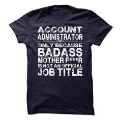Account Administrator #fashion #T-Shirts. LIMITED TIME PRICE => https://www.sunfrog.com/LifeStyle/Account-Administrator-69923474-Guys.html?id=60505