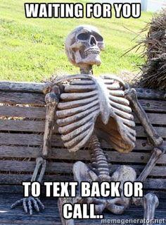 Y U No Text Back Meme