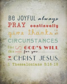 Bible Verse Wall Art - Be Joyful Always Pray Continually Give Thanks in All Circumstances - Gift Print Many Sizes Bible Verse Wall Art, Bible Verses Quotes, Bible Scriptures, Me Quotes, Scripture Art, Chalkboard Scripture, Daily Scripture, Quotes Images, The Words