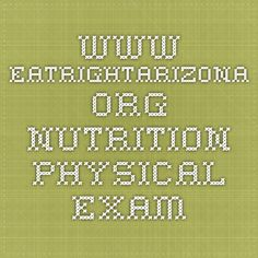 www.eatrightarizona.org nutrition physical exam