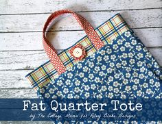 Fat Quarter Tote Bag Tutorial - The Cottage Mama