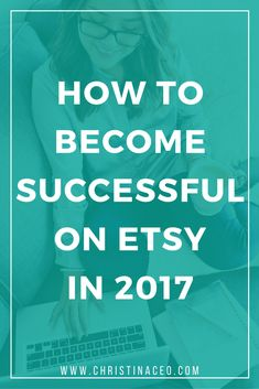 How to Become Successful on Etsy in 2017