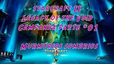 Starcraft II - Legacy of the Void - Campanha pt. 01 - Murmúrios Sombrios.