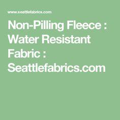 Non-Pilling Fleece : Water Resistant Fabric : Seattlefabrics.com