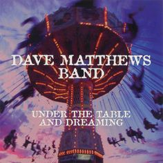 Dave Matthews Band – Under The Table And Dreaming (9/27/94)