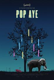Pop Aye 2016 Full Movie Streaming Online in HD-720p Video Quality