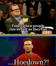 Whose Line was so hilarious.