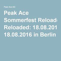 Peak Ace Sommerfest Reloaded: 18.08.2016 in Berlin