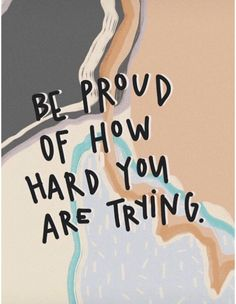 Cute Quotes Motivation You Are Motivacional Quotes, Cute Quotes, Happy Quotes, Words Quotes, Qoutes, Proud Of You Quotes, Try Your Best Quotes, Keep Trying Quotes, Happy Sayings