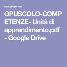 OPUSCOLO-COMPETENZE- Unità di apprendimento.pdf - Google Drive