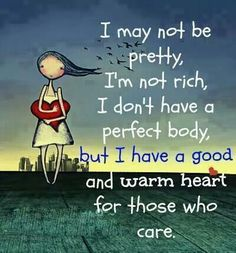 I may not be pretty....