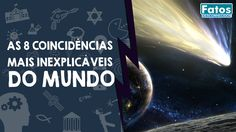 Superficção: 8 Coincidências Mais Inexplicáveis do Mundo