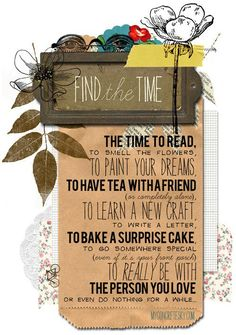 Find the time...to read The Word and to really spend TIME...with all those you love!  Yes