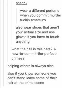How to commit murder 101ve never responded something so fast in my life haha>>>but make sure nobody knows you hate the person because they could mind out and think you had a motive to frame them