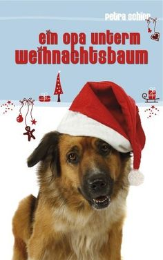 Ein Opa unterm Weihnachtsbaum (Novelle) (German Edition) by Petra Schier. $1.32. 39 pages. Author: Petra Schier