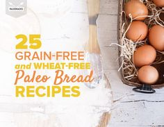From coconut flour bread to Paleo chocolate chip bread, this delicious list has it all.