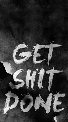 Get Shit Done iPhone Wallpaper - iPhone Wallpapers