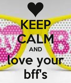 I Luv This❤Luv Ur BFF!!! Keep Calm