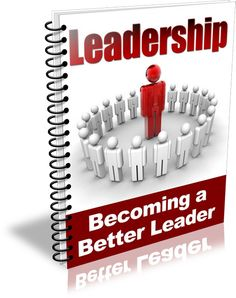 Leadership - Becoming a Better Leader - ebook