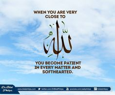 When you are very close to Allah .....