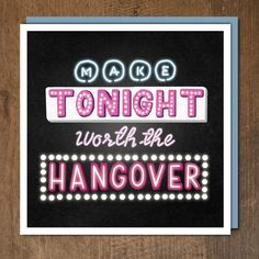 Make Tonight Worth the Hangover by Urban Graphic Studio. Published by Urban Graphic Ltd.