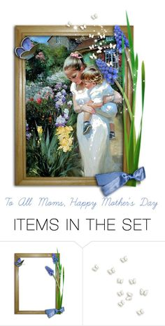 """To All Moms"" by freida-adams ❤ liked on Polyvore featuring art, topsets and topset"