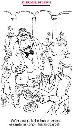 -¡Señor, está prohibido incluso comerse los canelones como si fueran cigarros!...