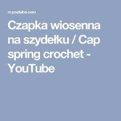 Czapka wiosenna na szydełku / Cap spring crochet - YouTube