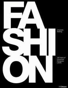 Charlotte Seeling's The Big Book of Fashion documents 150 years of couturiers, designers and labels.