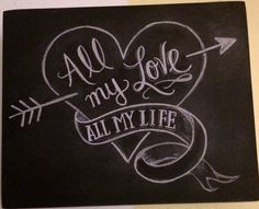 All my love, all my life